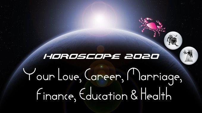Cancer, Leo, Virgo Horoscope 2020 - Love, Career, Marriage, Finance