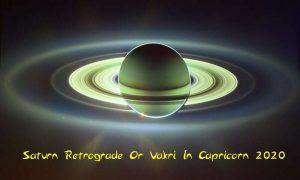 Saturn Retrograde 2020 in Capricorn - Vakri Effects On 12 Signs