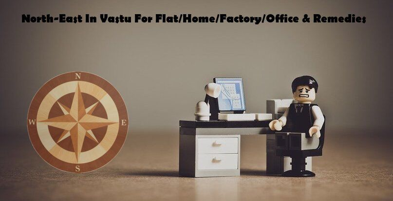 North-East Direction In Vastu For Flat Home Factory Office & Remedies