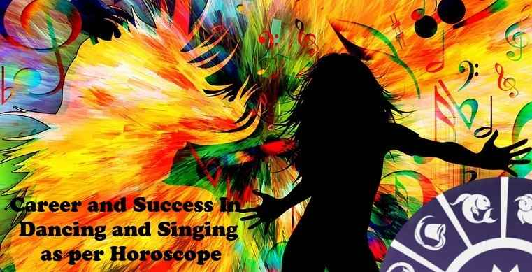 Career and Success In Dancing and Singing In Horoscope - Astrology