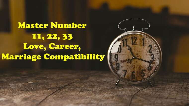 Master Number 11, 22, 33 Love, Career, Marriage Compatibility, Destiny