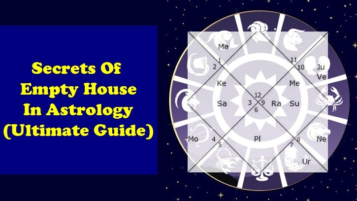 Meaning Of Empty - No Planet Houses in Astrology - Ultimate Guide